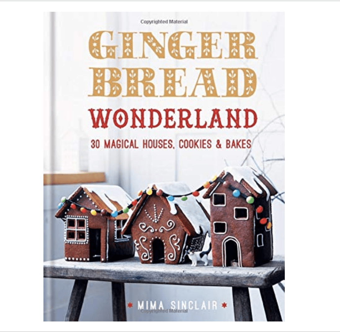 Gingerbread Wonderland: 30 Magical Houses Cookies and Bakes Hardcover  Sept. 3 2019